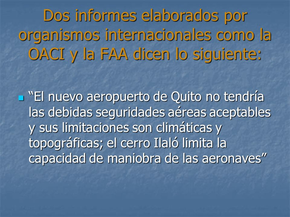 Dos informes elaborados por organismos internacionales como la OACI y la FAA dicen lo siguiente: