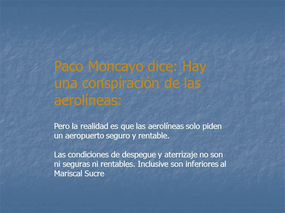 Paco Moncayo dice: Hay una conspiración de las aerolíneas: Pero la realidad es que las aerolíneas solo piden un aeropuerto seguro y rentable.