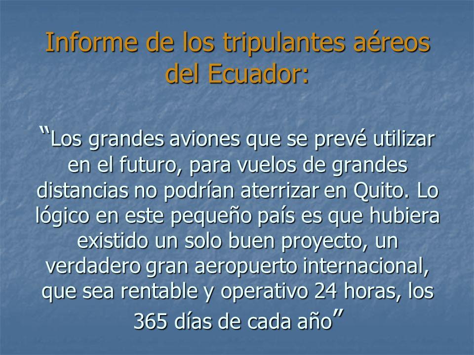 Informe de los tripulantes aéreos del Ecuador: Los grandes aviones que se prevé utilizar en el futuro, para vuelos de grandes distancias no podrían aterrizar en Quito.