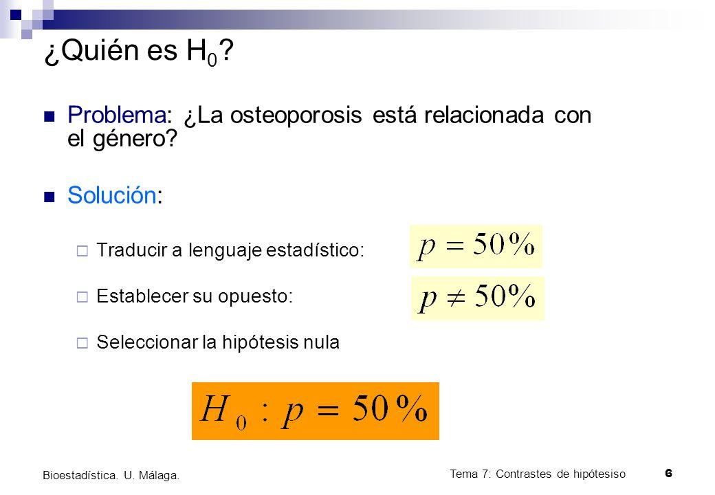 ¿Quién es H0 Problema: ¿La osteoporosis está relacionada con el género Solución: Traducir a lenguaje estadístico:
