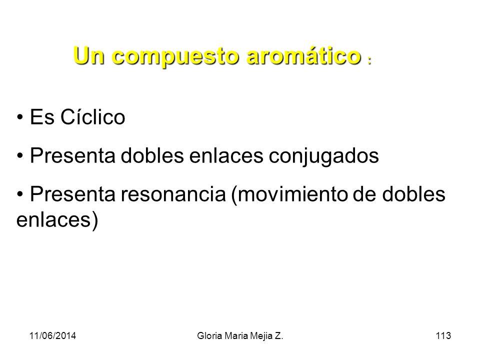 Un compuesto aromático :
