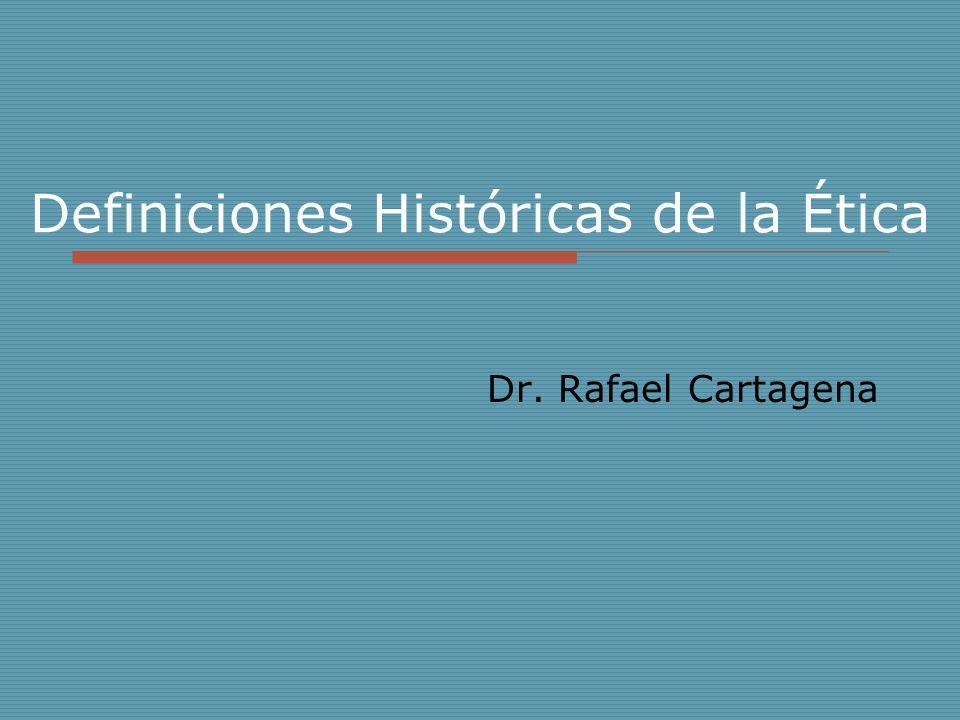 Definiciones Históricas de la Ética