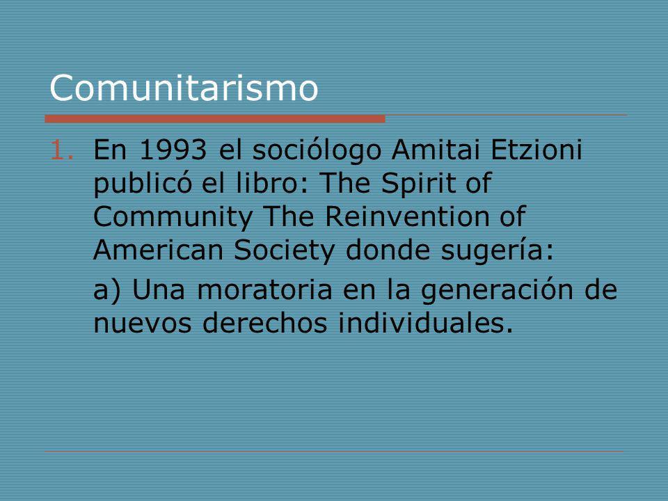 ComunitarismoEn 1993 el sociólogo Amitai Etzioni publicó el libro: The Spirit of Community The Reinvention of American Society donde sugería: