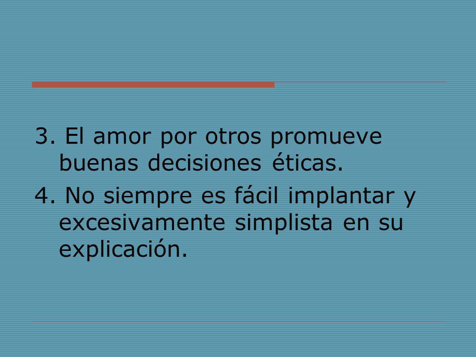 3. El amor por otros promueve buenas decisiones éticas.