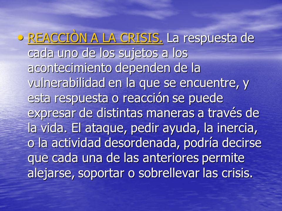 REACCIÒN A LA CRISIS.