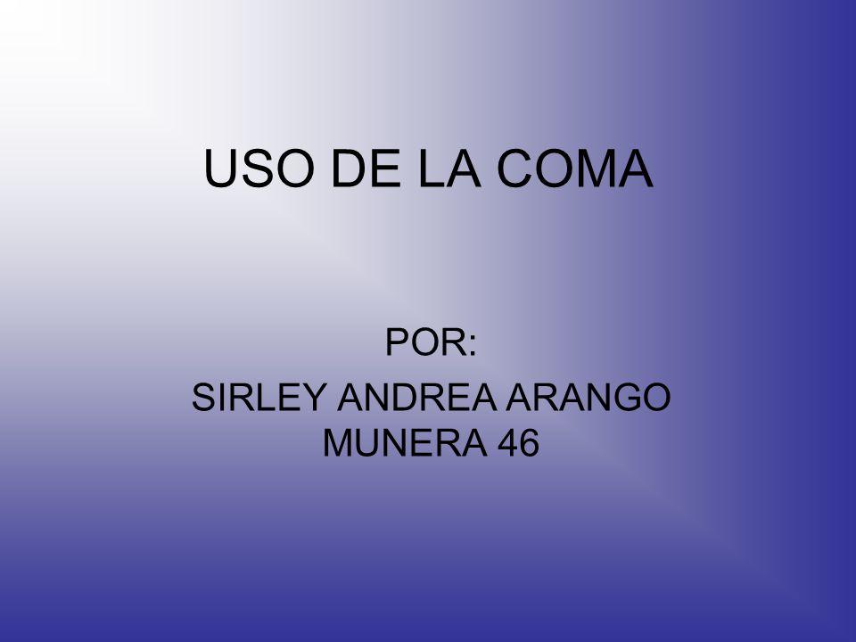 POR: SIRLEY ANDREA ARANGO MUNERA 46