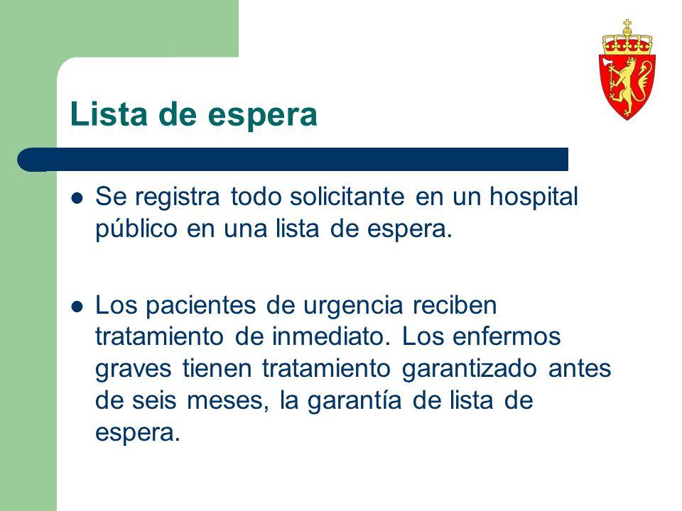 Lista de espera Se registra todo solicitante en un hospital público en una lista de espera.