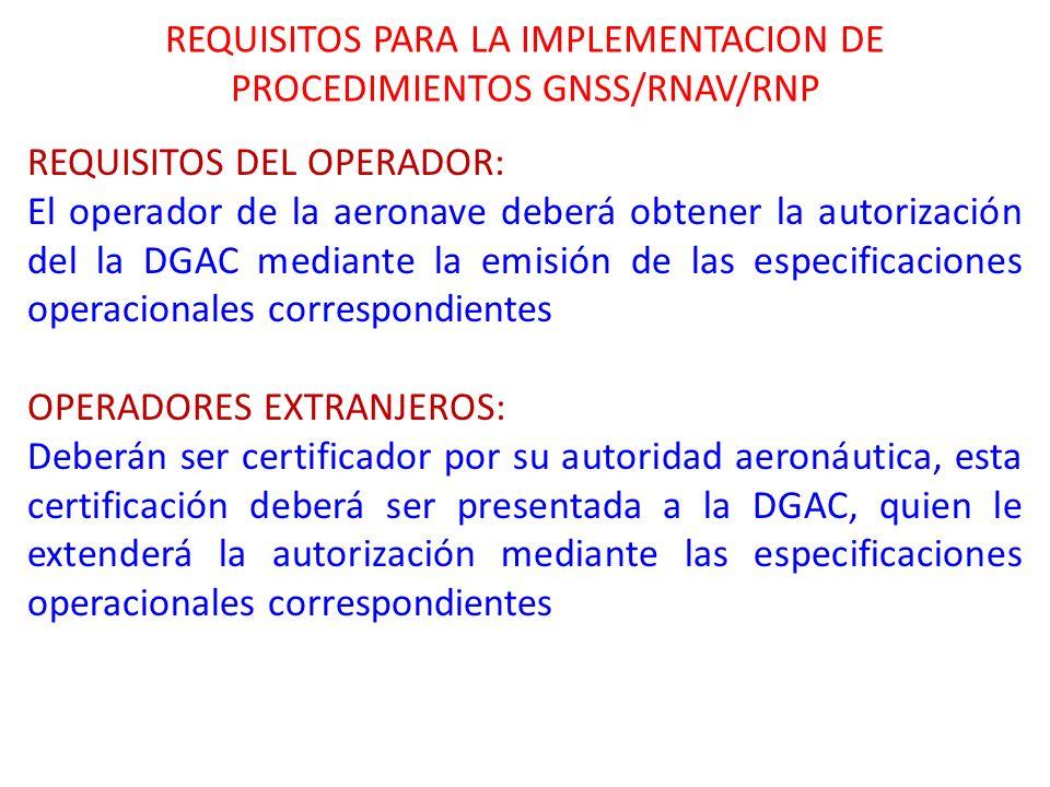 REQUISITOS PARA LA IMPLEMENTACION DE PROCEDIMIENTOS GNSS/RNAV/RNP