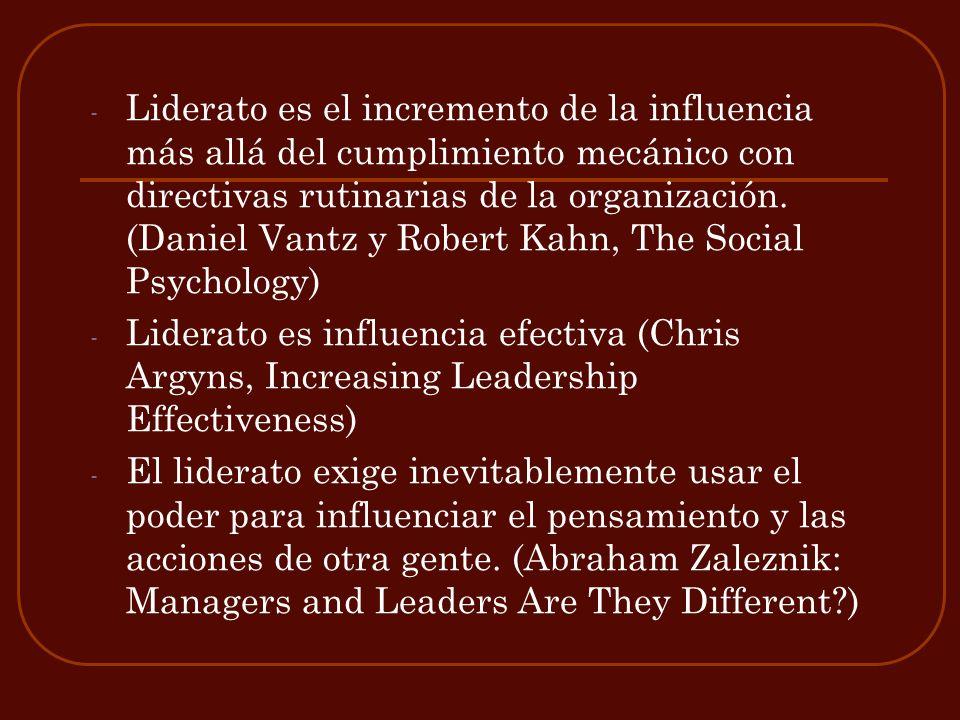 Liderato es el incremento de la influencia más allá del cumplimiento mecánico con directivas rutinarias de la organización. (Daniel Vantz y Robert Kahn, The Social Psychology)