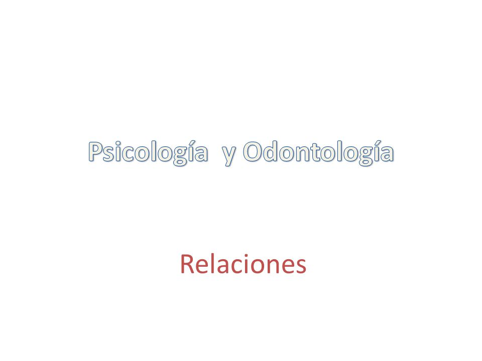 Psicología y Odontología