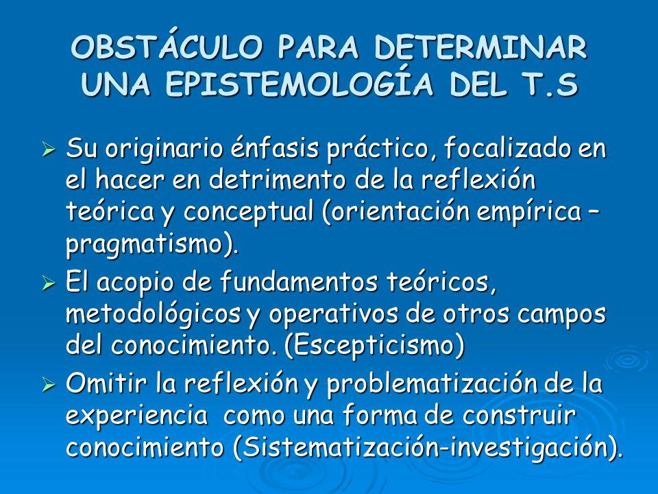 OBSTÁCULO PARA DETERMINAR UNA EPISTEMOLOGÍA DEL T.S
