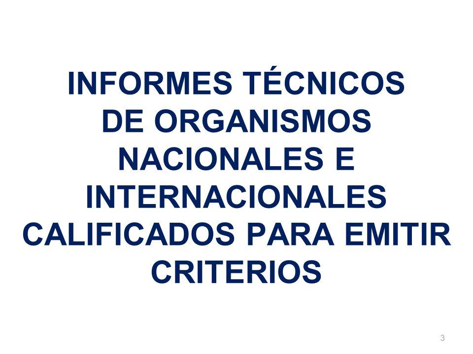 INFORMES TÉCNICOS DE ORGANISMOS NACIONALES E INTERNACIONALES CALIFICADOS PARA EMITIR CRITERIOS