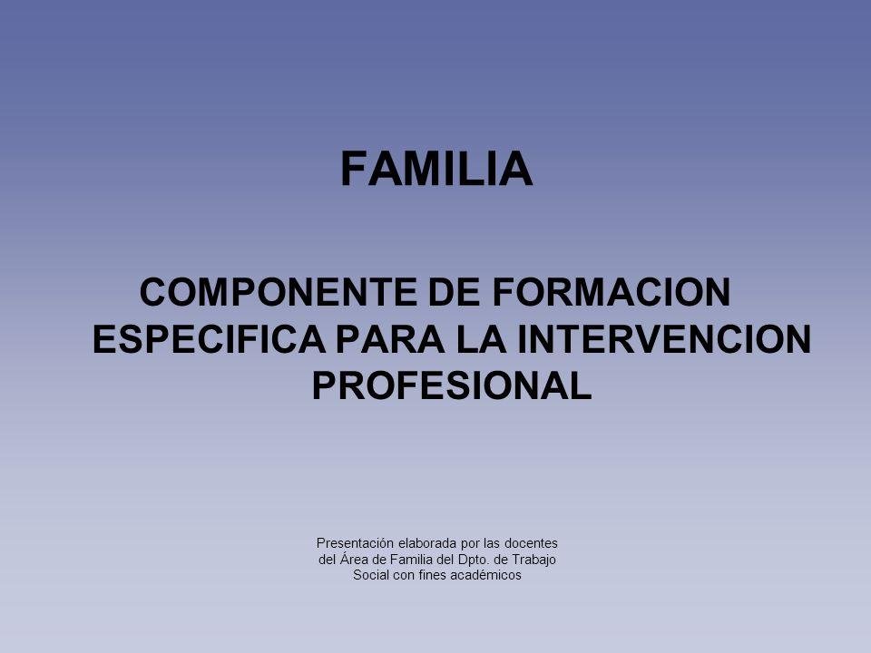 COMPONENTE DE FORMACION ESPECIFICA PARA LA INTERVENCION PROFESIONAL