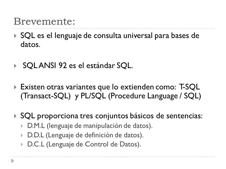 Brevemente: SQL es el lenguaje de consulta universal para bases de datos. SQL ANSI 92 es el estándar SQL.