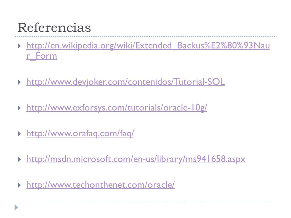Referencias http://en.wikipedia.org/wiki/Extended_Backus%E2%80%93Nau r_Form. http://www.devjoker.com/contenidos/Tutorial-SQL.