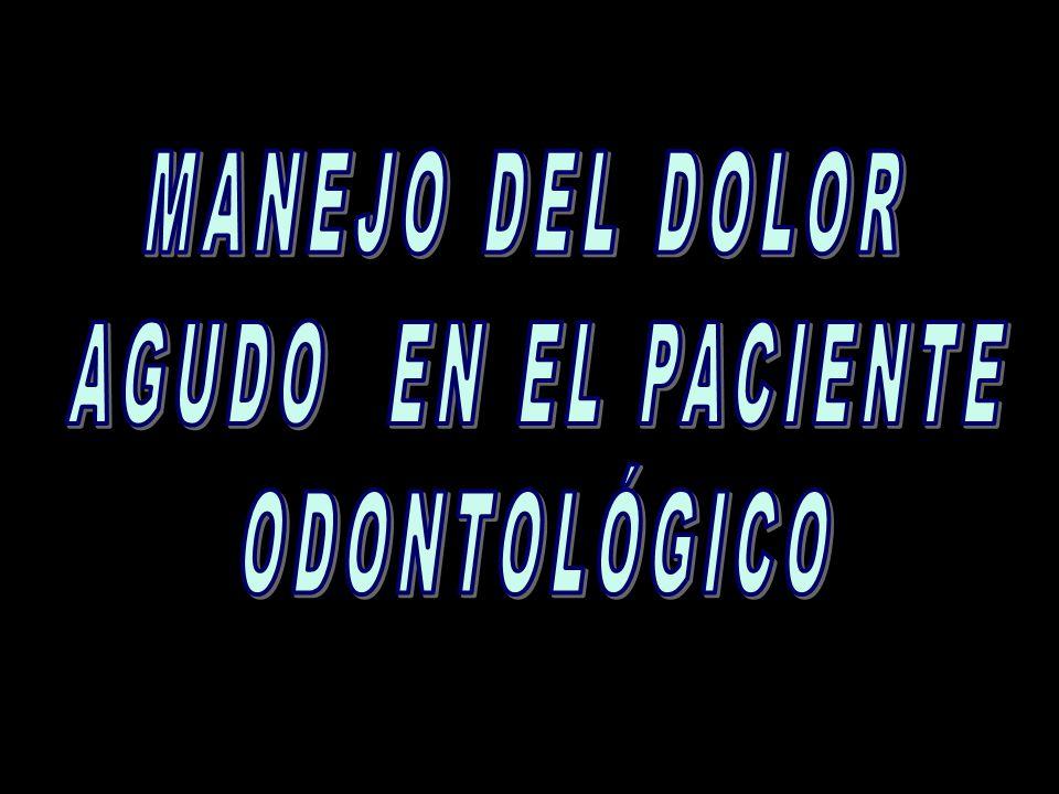 MANEJO DEL DOLOR AGUDO EN EL PACIENTE ODONTOLÓGICO