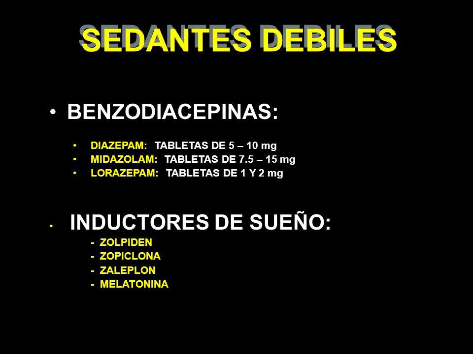 SEDANTES DEBILES BENZODIACEPINAS: DIAZEPAM: TABLETAS DE 5 – 10 mg