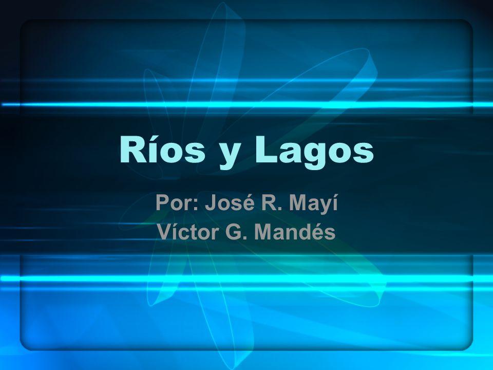 Por: José R. Mayí Víctor G. Mandés