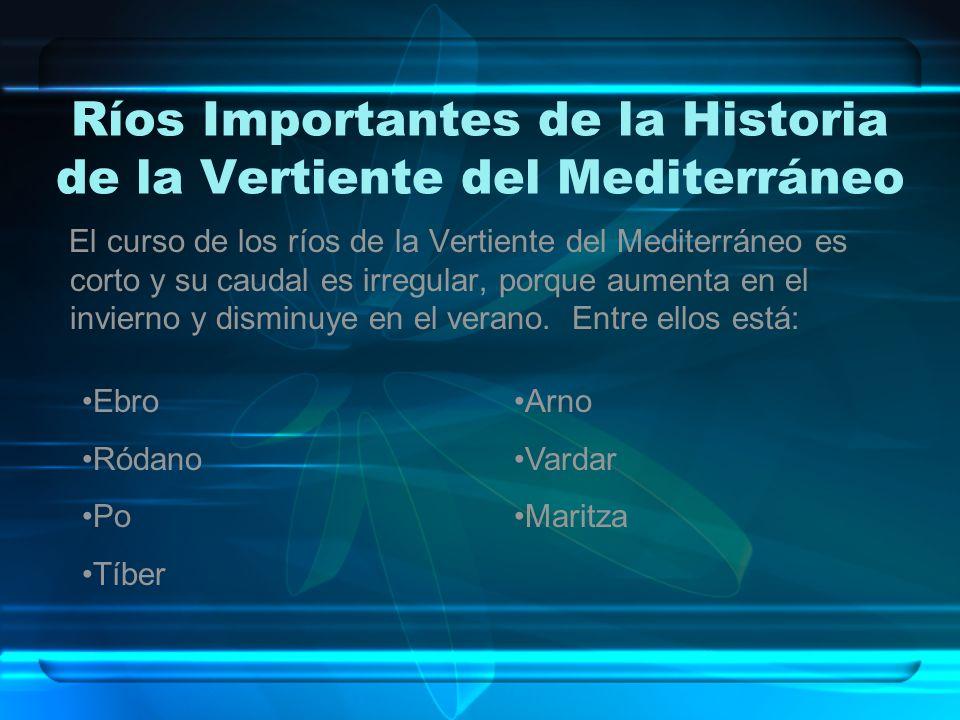 Ríos Importantes de la Historia de la Vertiente del Mediterráneo