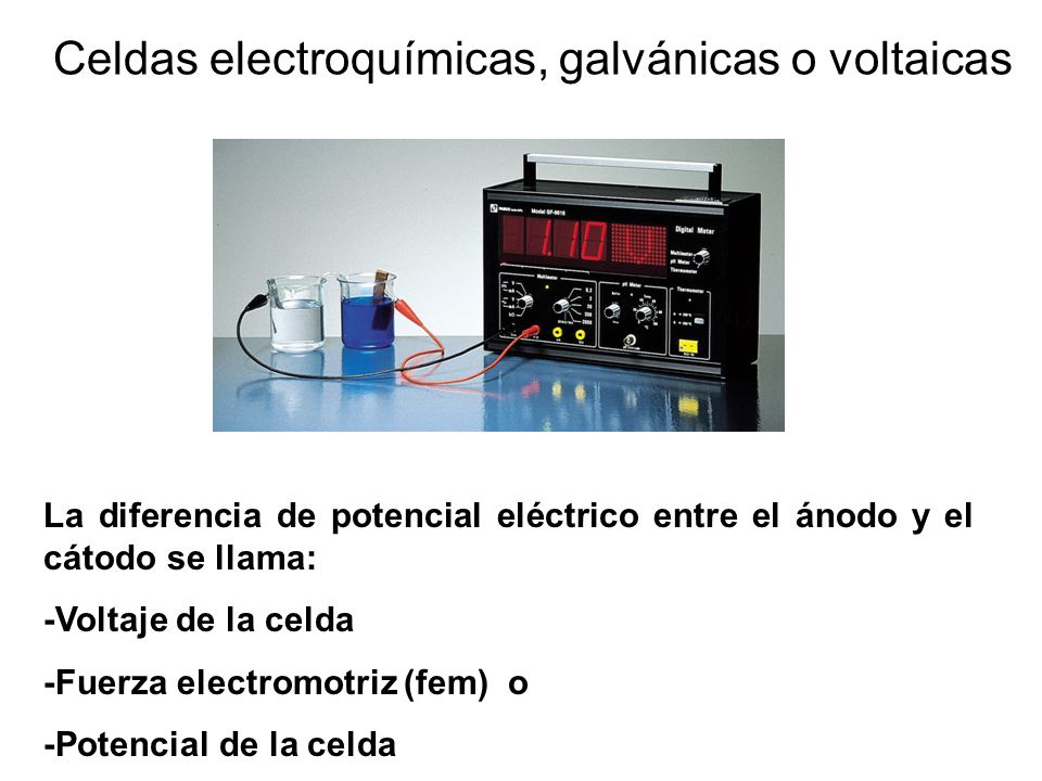 Celdas electroquímicas, galvánicas o voltaicas