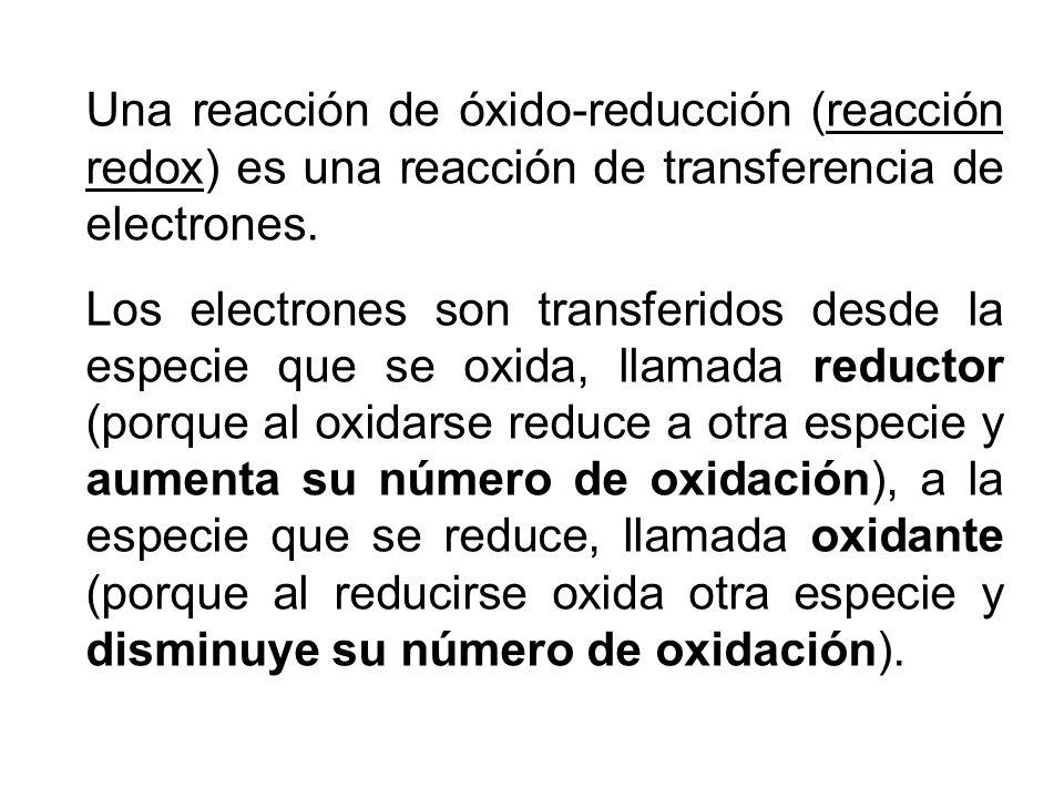 Una reacción de óxido-reducción (reacción redox) es una reacción de transferencia de electrones.