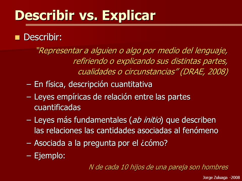 Describir vs. Explicar Describir:
