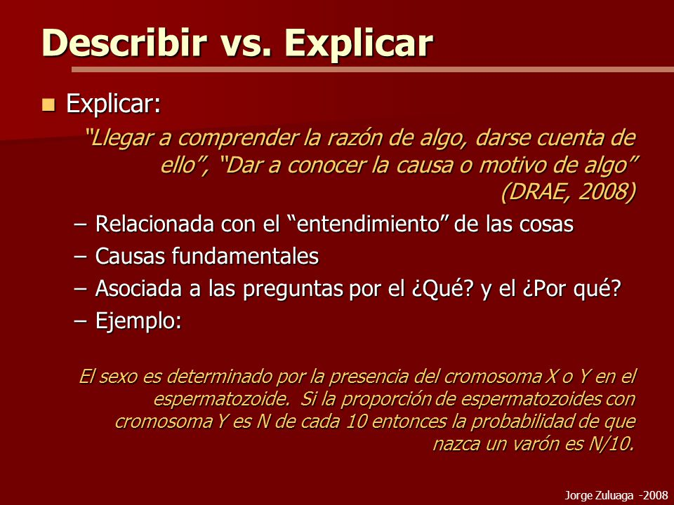 Describir vs. Explicar Explicar: