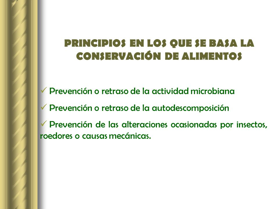 PRINCIPIOS EN LOS QUE SE BASA LA CONSERVACIÓN DE ALIMENTOS