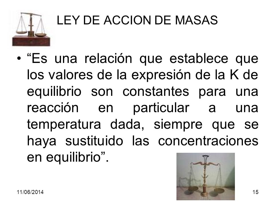 LEY DE ACCION DE MASAS