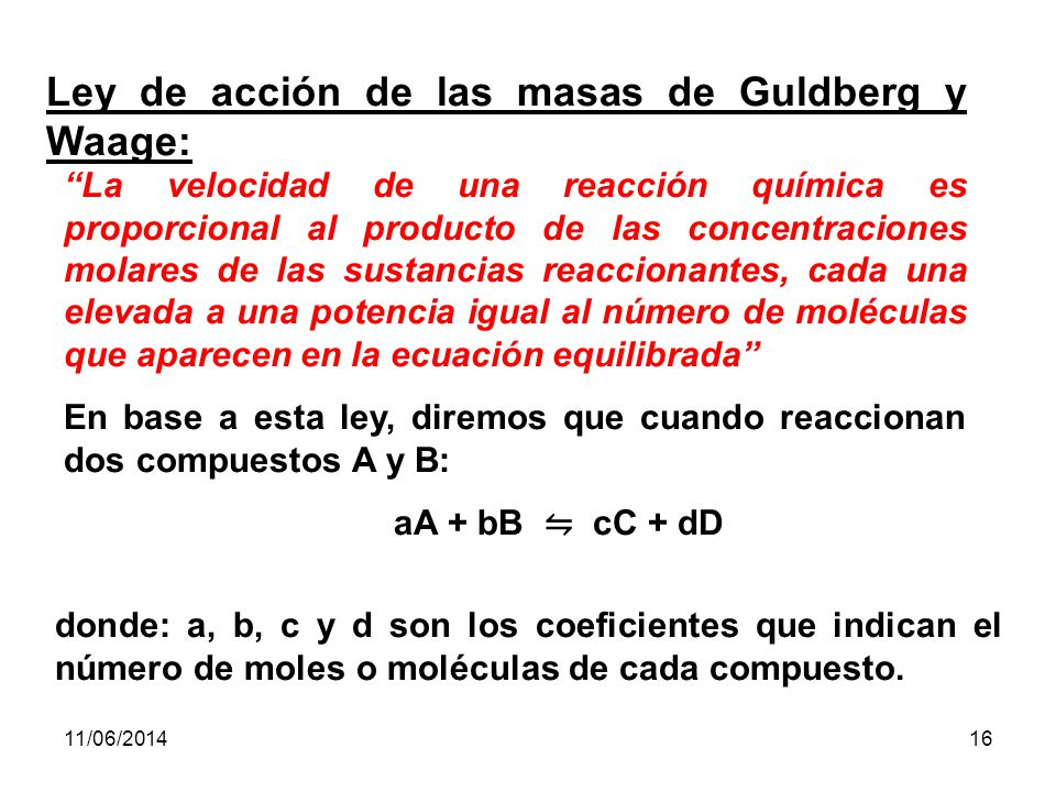 Ley de acción de las masas de Guldberg y Waage: