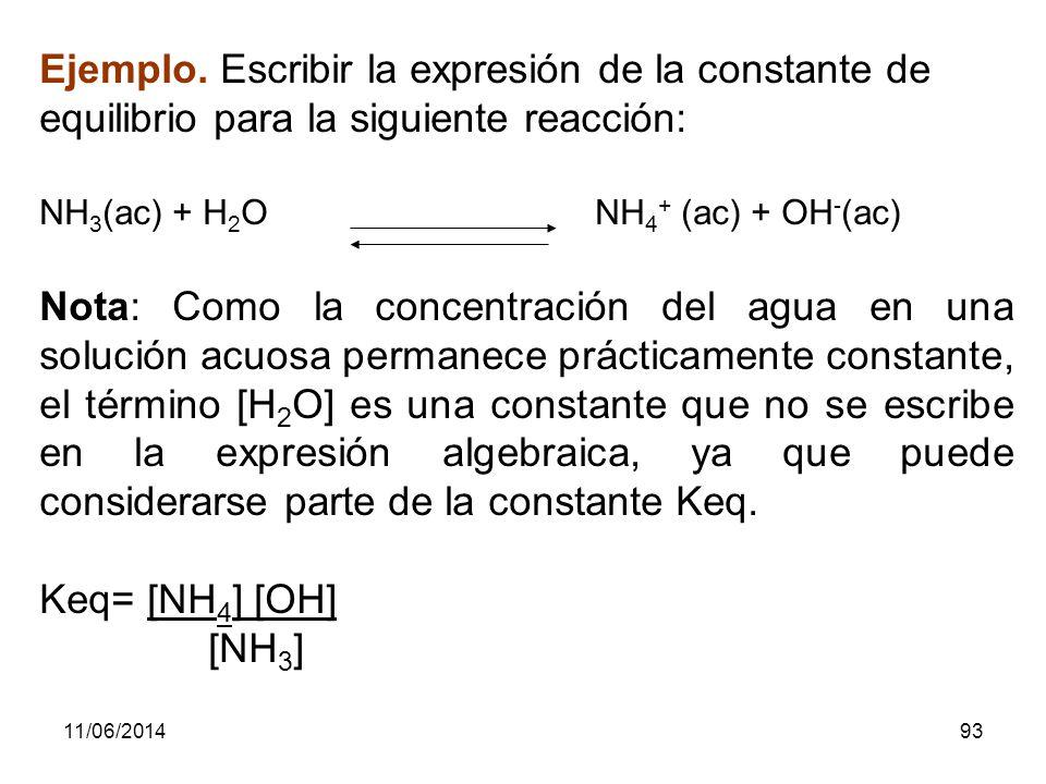 Ejemplo. Escribir la expresión de la constante de equilibrio para la siguiente reacción: