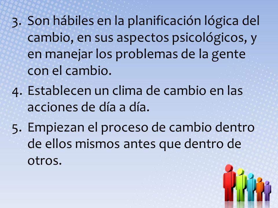 Son hábiles en la planificación lógica del cambio, en sus aspectos psicológicos, y en manejar los problemas de la gente con el cambio.