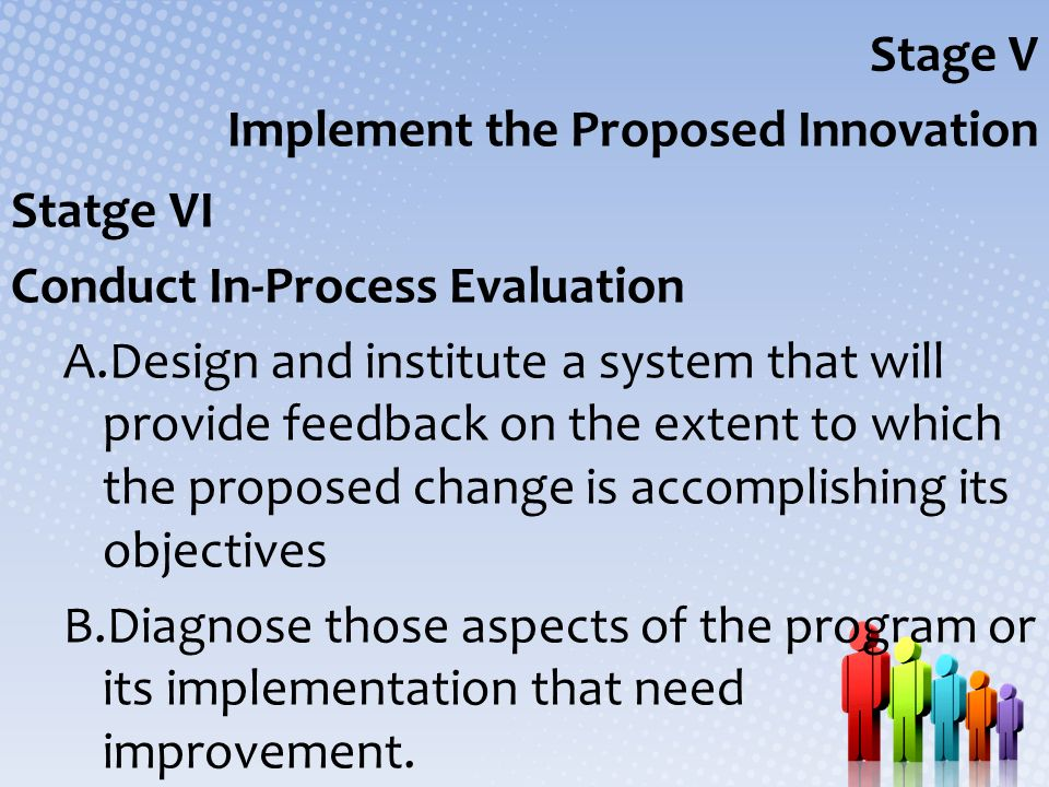 Stage V Implement the Proposed Innovation. Statge VI. Conduct In-Process Evaluation.