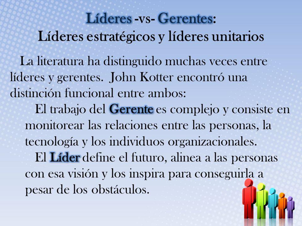 Líderes -vs- Gerentes: Líderes estratégicos y líderes unitarios