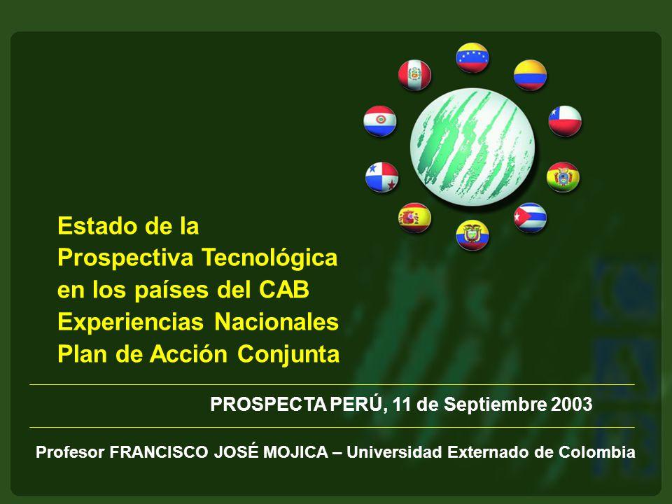 Prospectiva Tecnológica en los países del CAB Experiencias Nacionales