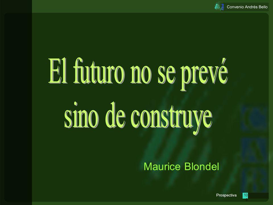 El futuro no se prevé sino de construye Maurice Blondel