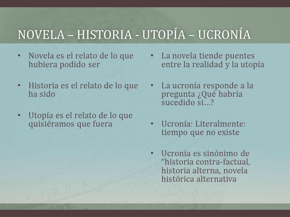 Novela – historia - utopía – ucronía