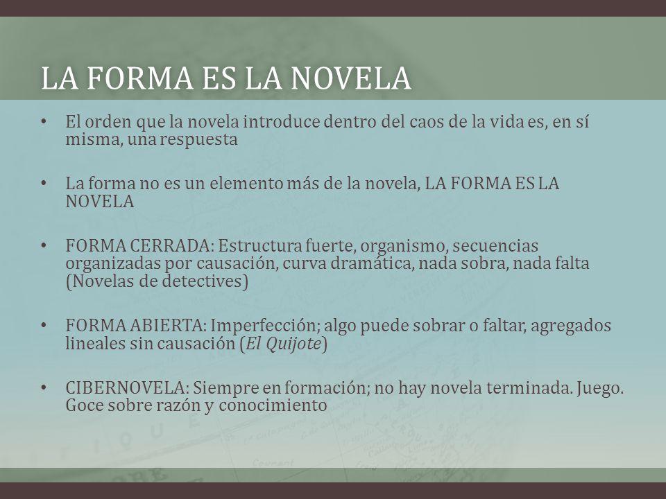 La forma es la novela El orden que la novela introduce dentro del caos de la vida es, en sí misma, una respuesta.