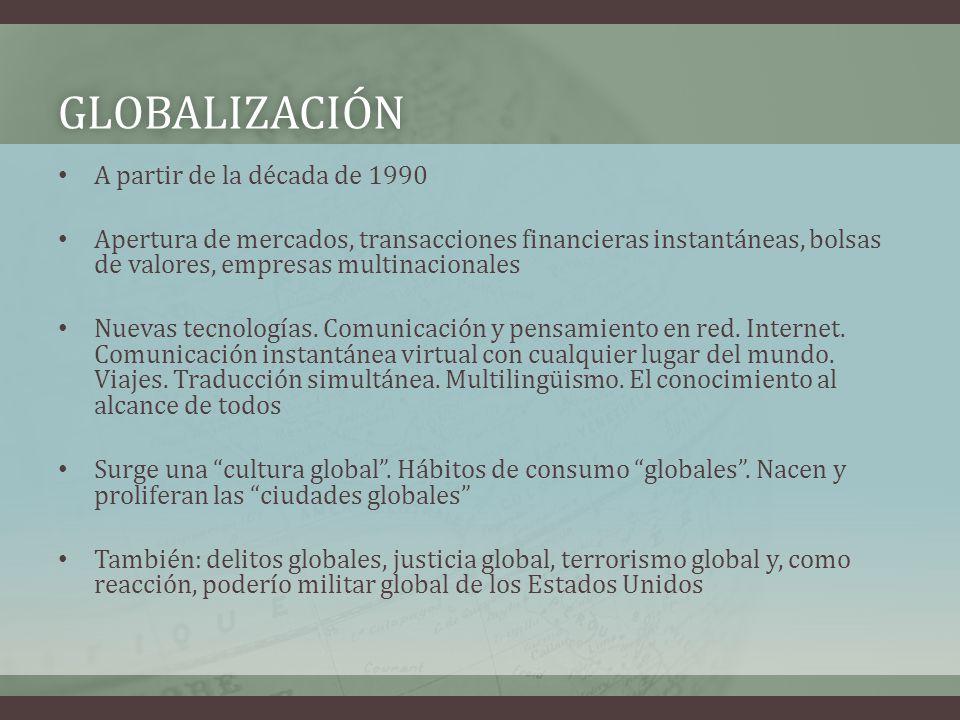 GLOBALIZACIÓN A partir de la década de 1990