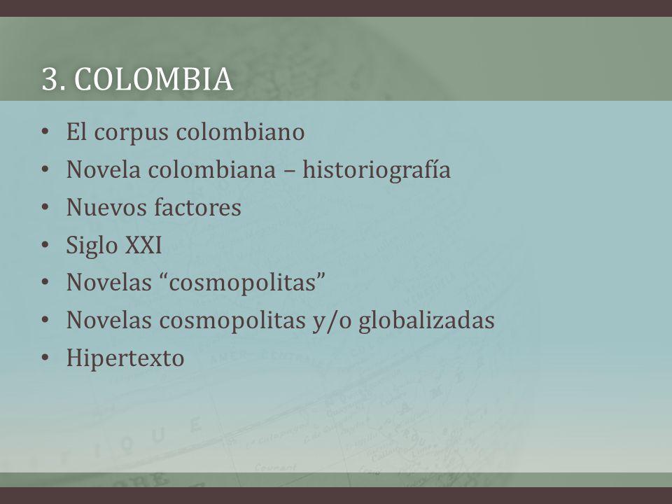 3. colombia El corpus colombiano Novela colombiana – historiografía