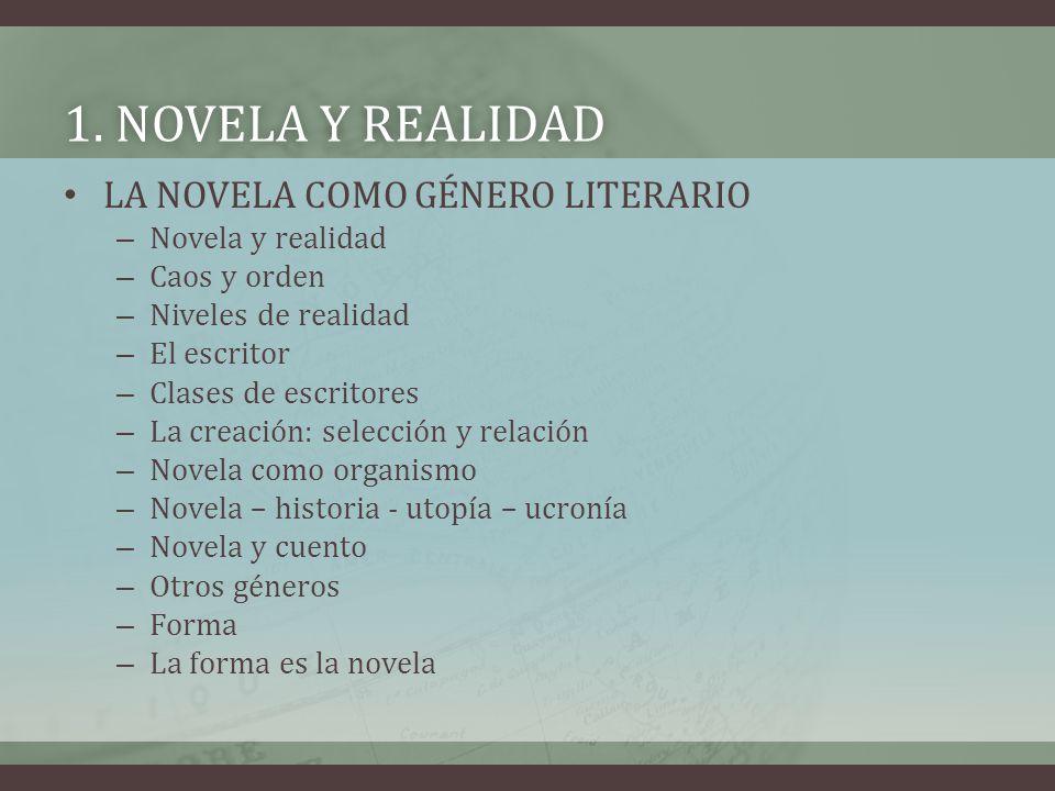 1. NOVELA Y REALIDAD LA NOVELA COMO GÉNERO LITERARIO Novela y realidad