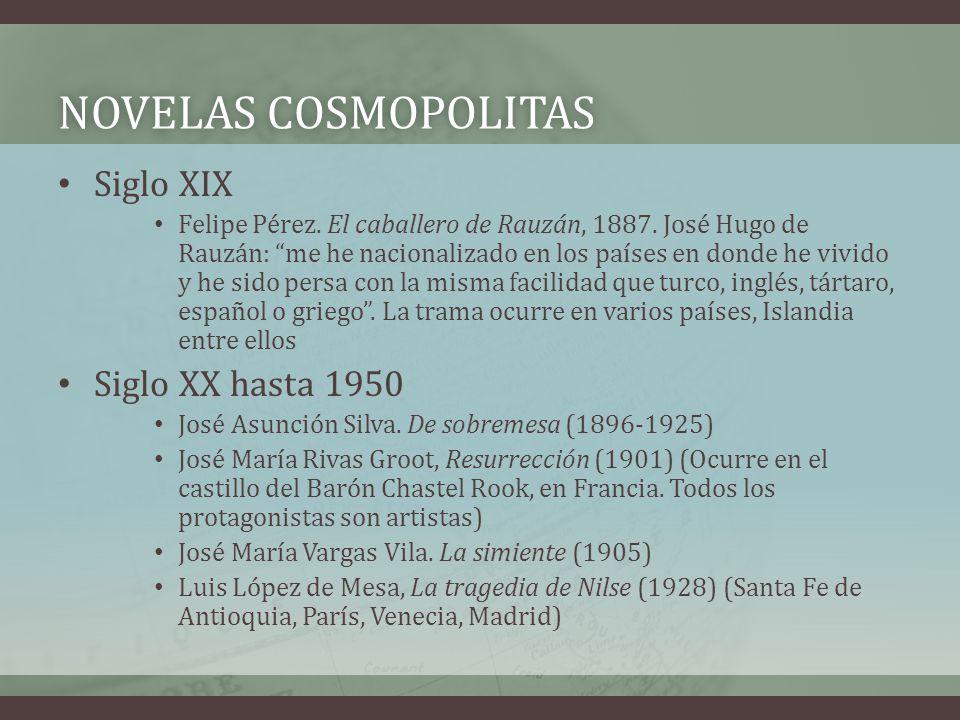 Novelas cosmopolitas Siglo XIX Siglo XX hasta 1950