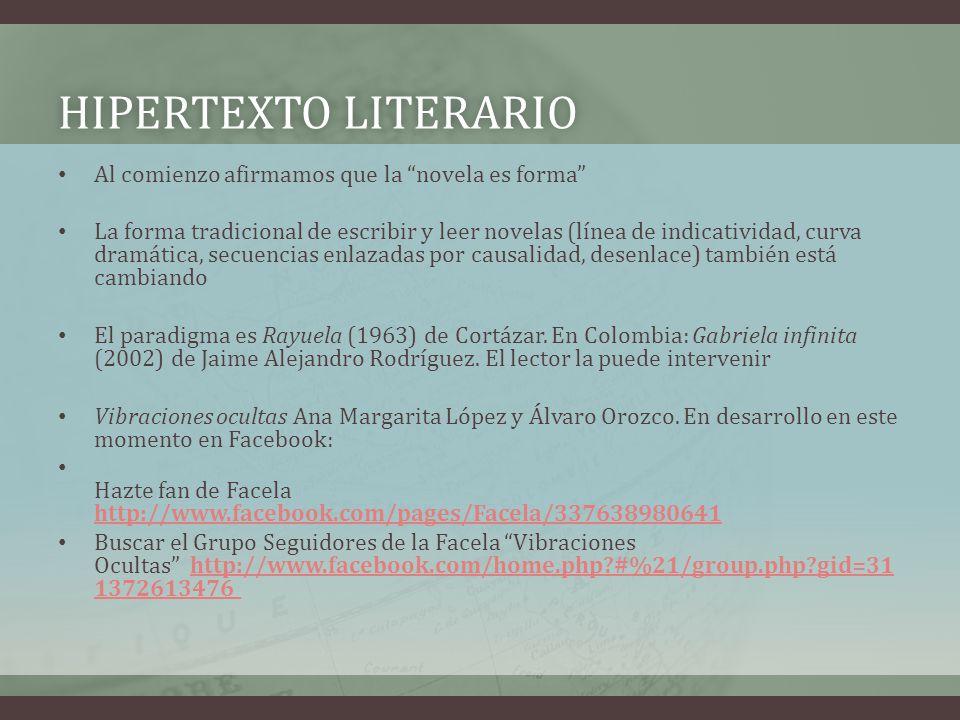 Hipertexto literario Al comienzo afirmamos que la novela es forma