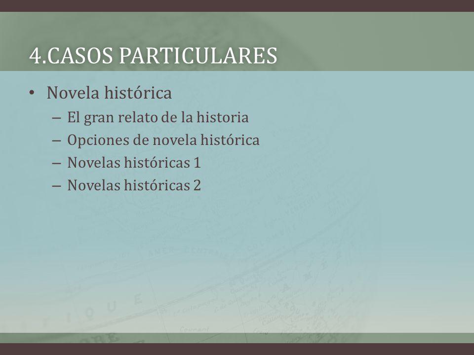 4.CASOS PARTICULARES Novela histórica El gran relato de la historia