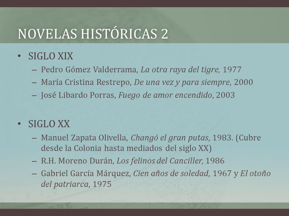 Novelas históricas 2 SIGLO XIX SIGLO XX