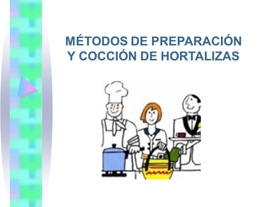 MÉTODOS DE PREPARACIÓN Y COCCIÓN DE HORTALIZAS