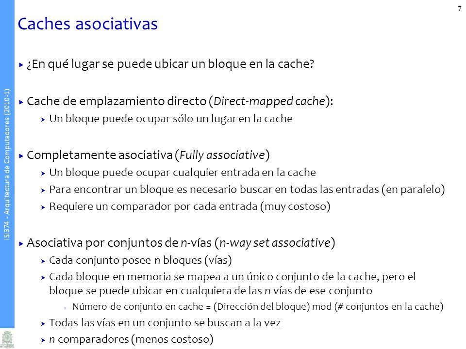 Caches asociativas ¿En qué lugar se puede ubicar un bloque en la cache Cache de emplazamiento directo (Direct-mapped cache):
