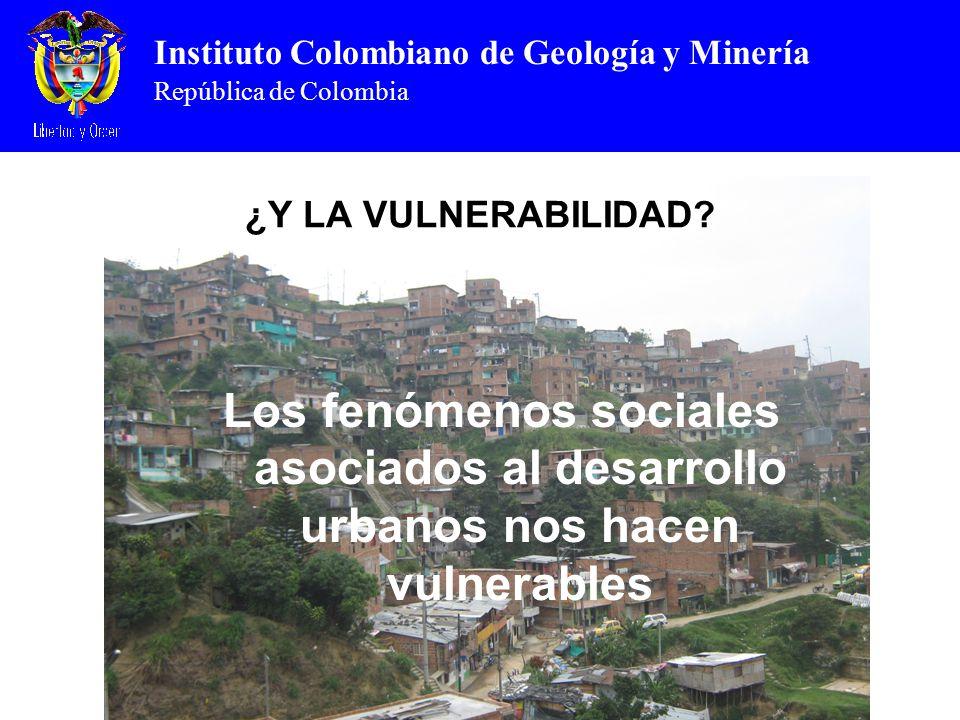 ¿Y LA VULNERABILIDAD Los fenómenos sociales asociados al desarrollo urbanos nos hacen vulnerables