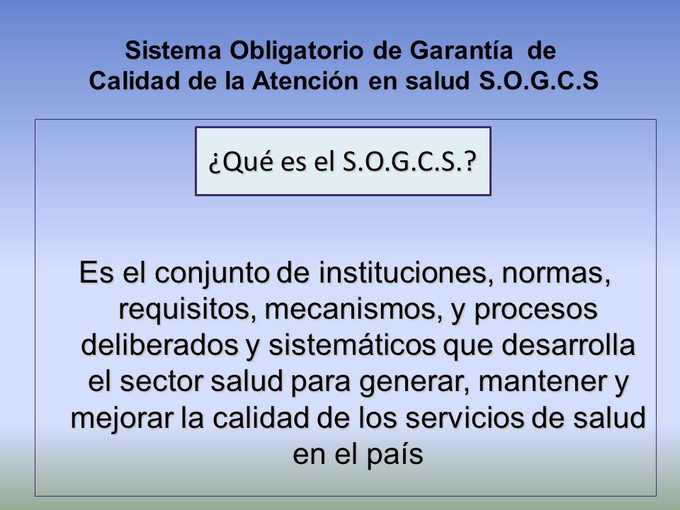 Sistema Obligatorio de Garantía de Calidad de la Atención en salud S.O.G.C.S