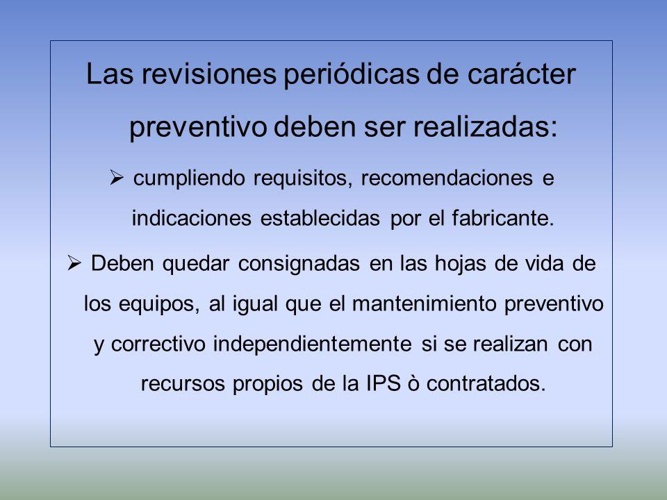 Las revisiones periódicas de carácter preventivo deben ser realizadas: